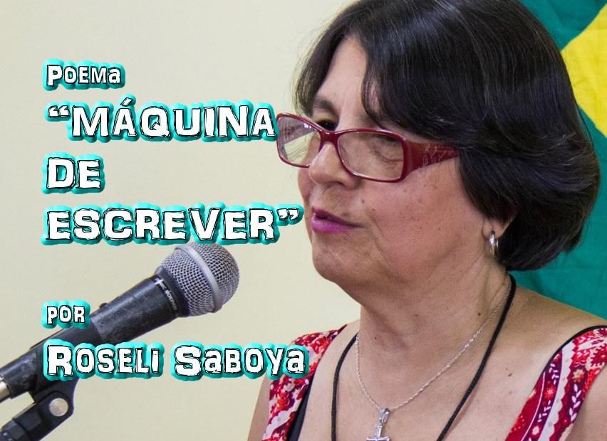 "09 - Poema ""MÁQUINA DE ESCREVER"" por Roseli Saboya - Pílulas de Poesia"