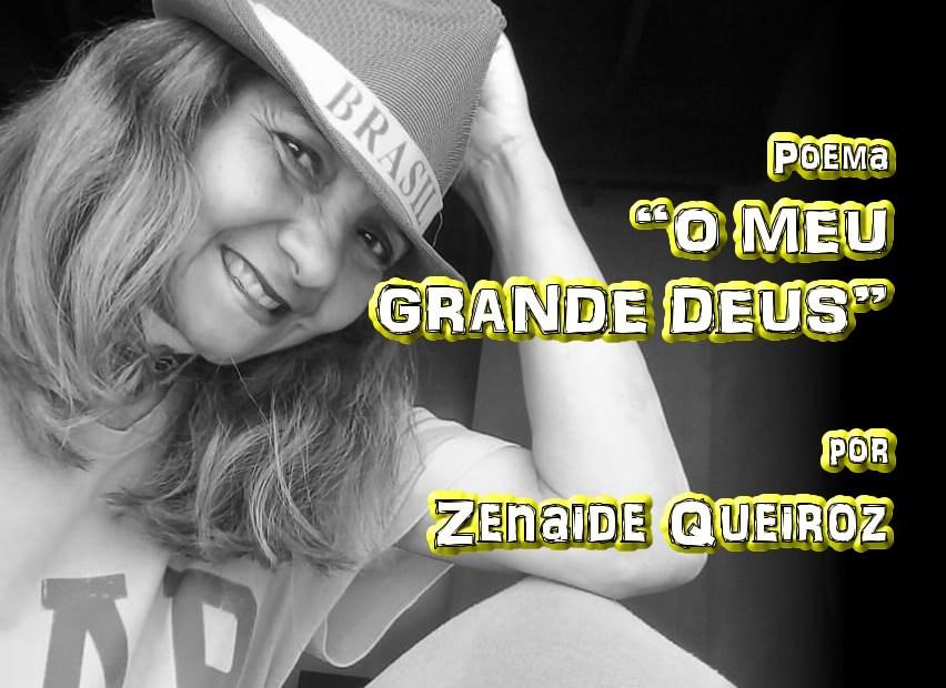 """09 - Poema """"O MEU GRANDE DEUS"""" por Zenaide Queiroz - Pílulas de Poesia"""