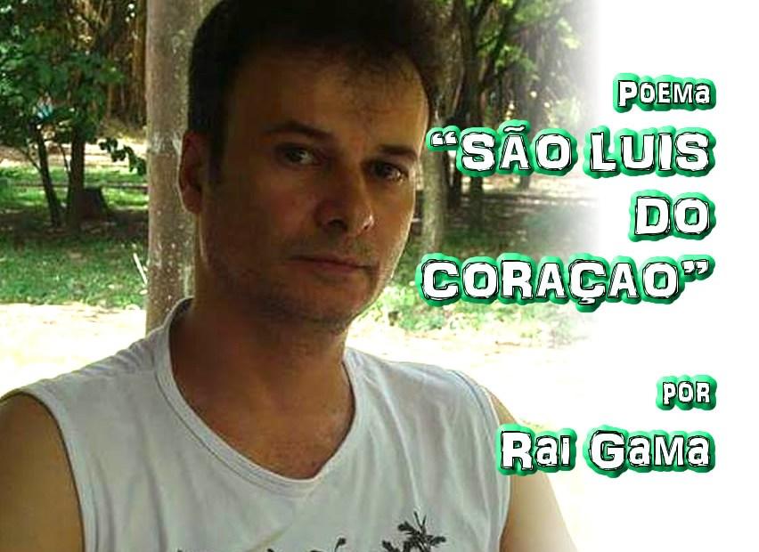 """09 - Poema """"SÃO LUIS DO CORAÇÃO"""" por Rai Gama - Pílulas de Poesia"""