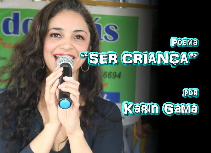 """09 - Poema """"SER CRIANÇA"""" por Karin Gama - Pílulas de Poesia"""