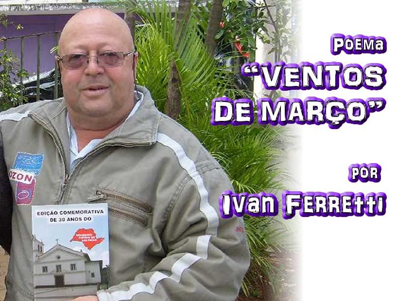 """09 - Poema """"VENTOS DE MARÇO"""" por Ivan Ferretti - Pílulas de Poesia"""