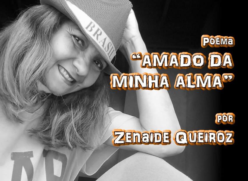 """10 - Poema """"AMADO DA MINHA ALMA"""" por Zenaide Queiroz - Pílulas de Poesia"""