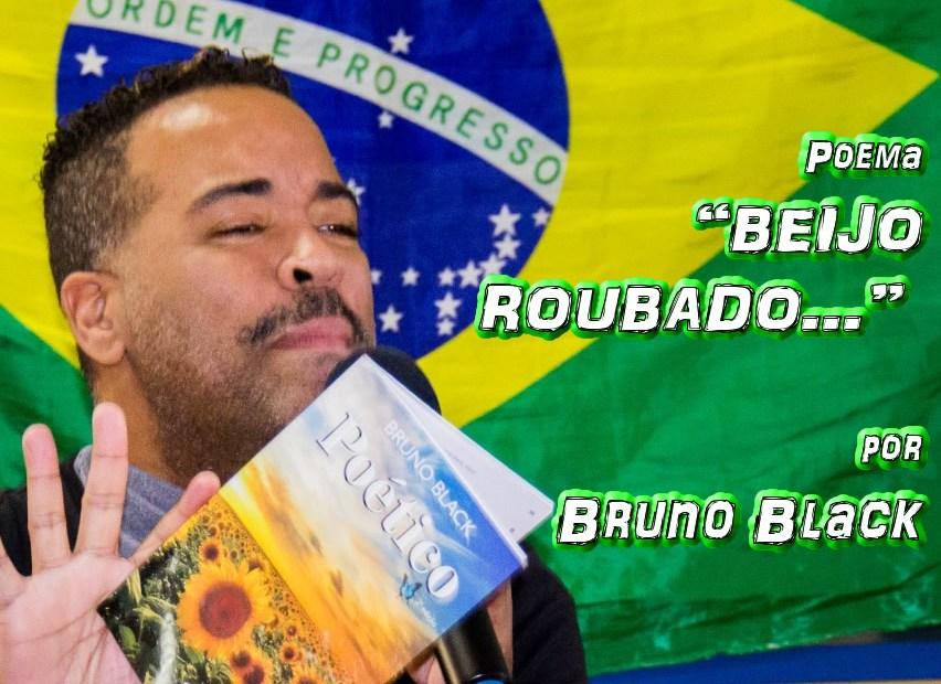 """10 - Poema """"BEIJO ROUBADO..."""" por Bruno Black - Pílulas de Poesia"""