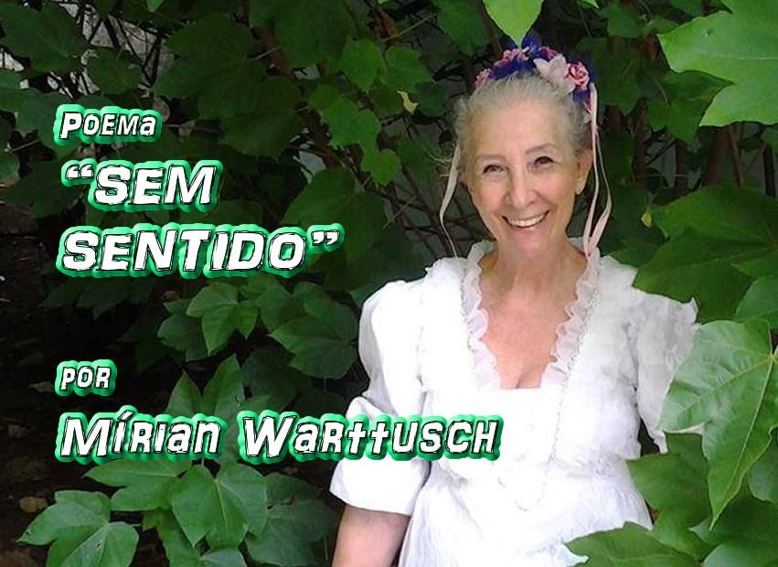 """10 - Poema """"SEM SENTIDO"""" por Mírian Warttusch - Pílulas de Poesia"""