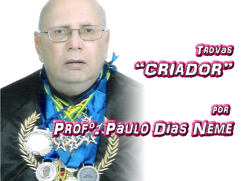 """10 - Versos """"CRIADOR"""" por Professor Paulo Dias Neme - Pílulas de Poesia"""