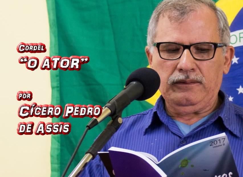 """11 - Cordel """"O ATOR"""" por Cícero Pedro de Assis - Pílulas de Poesia"""