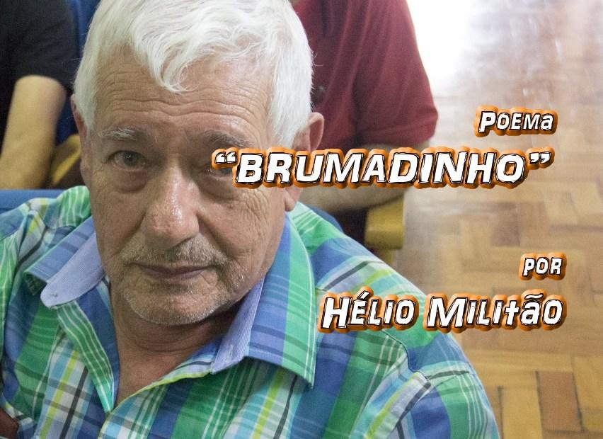 """11 - Poema """"BRUMADINHO"""" por Hélio Militão - Pílulas de Poesia"""
