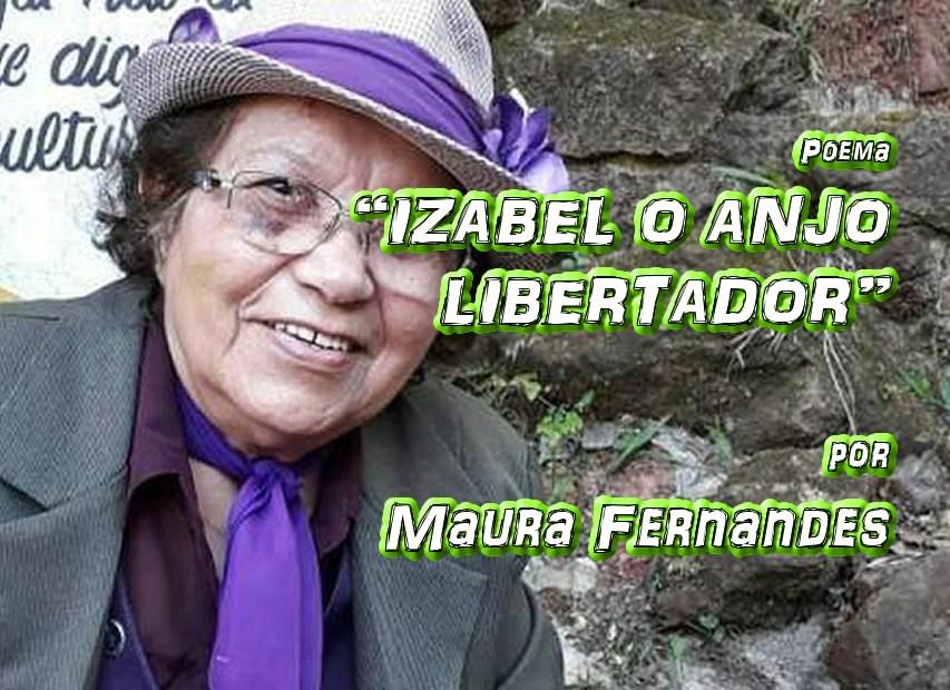"11 - Poema ""IZABEL O ANJO LIBERTADOR"" por Maura Fernandes - Pílulas de Poesia"