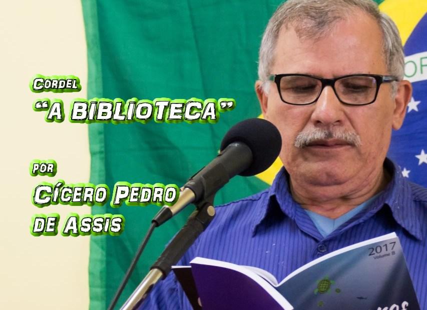 """12 - Cordel """"A BIBLIOTECA"""" por Cícero Pedro de Assis - Pílulas de Poesia"""