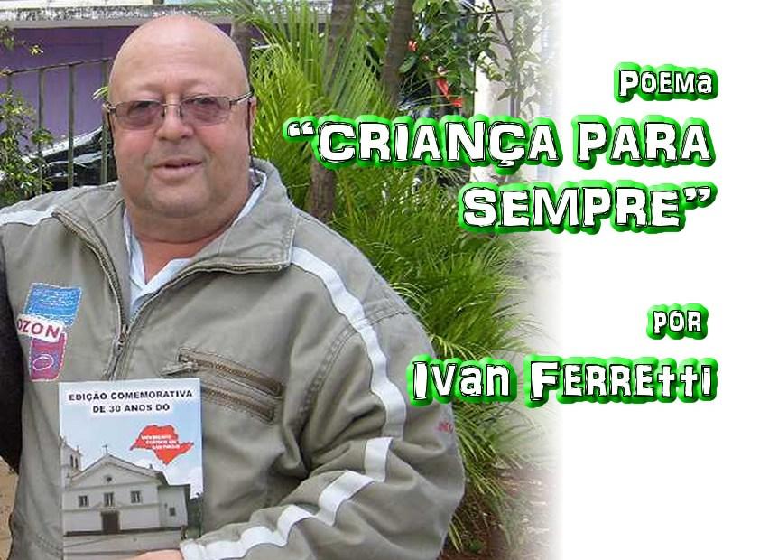 """12 - Poema """"CRIANÇA PARA SEMPRE"""" por Ivan Ferretti - Pílulas de Poesia"""