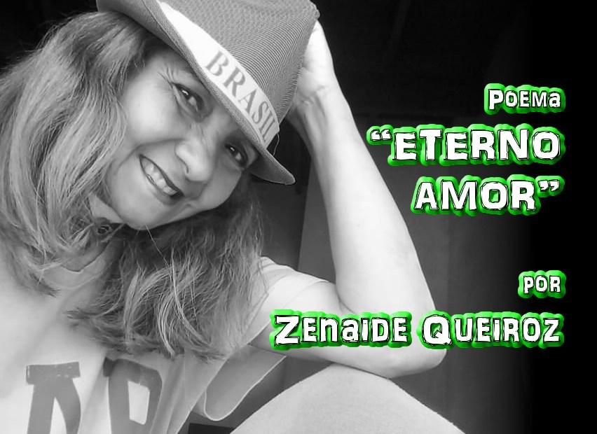 """12 - Poema """"ETERNO AMOR"""" por Zenaide Queiroz - Pílulas de Poesia"""