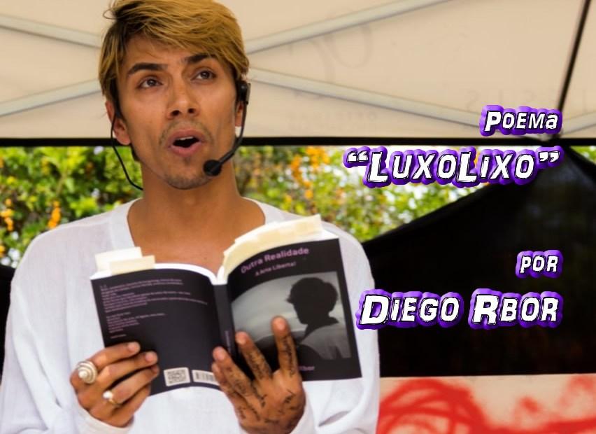 """12 - Poema """"LuxoLixo"""" por Diego Rbor - Pílulas de Poesia"""