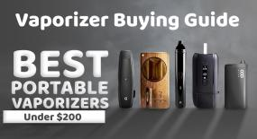 Vaporizer Buying Guide: Best Portable Vaporizers Under $200