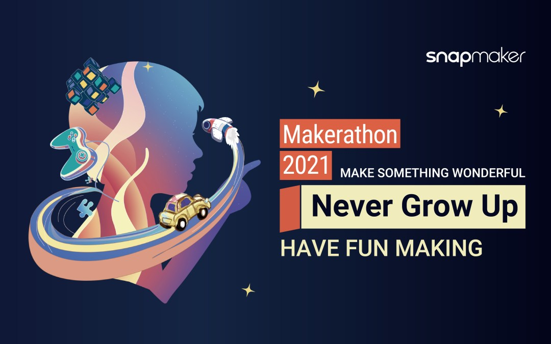 Check out What We've Made in Snapmaker Makerathon 2021