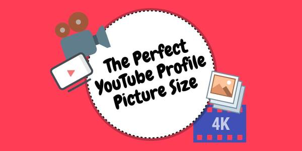 The Perfect YouTube Profile Picture Size: Tips, Examples ...