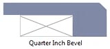 Quarter inch bevel edge profile