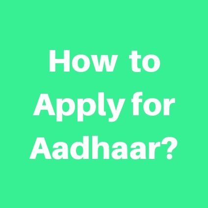 How to Apply for Aadhaar?