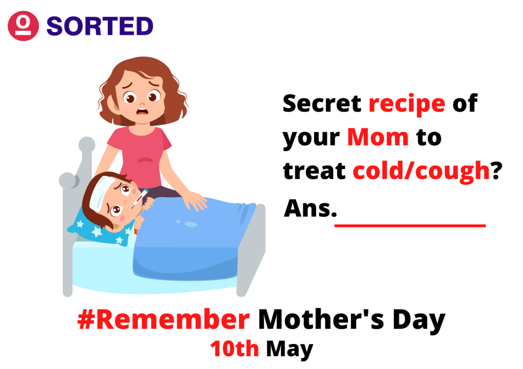 Secret recipe for cold & Cough - #Remember Mother's Day