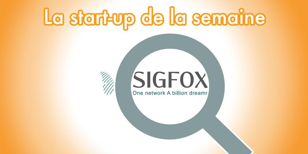 Les secrets des start-ups françaises à succès : découvrez Sigfox !
