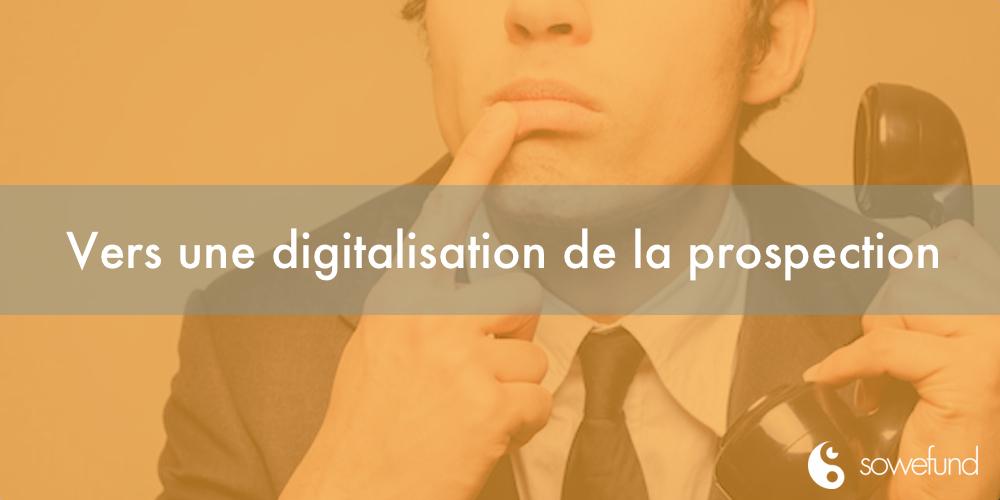 Vers une digitalisation de la prospection