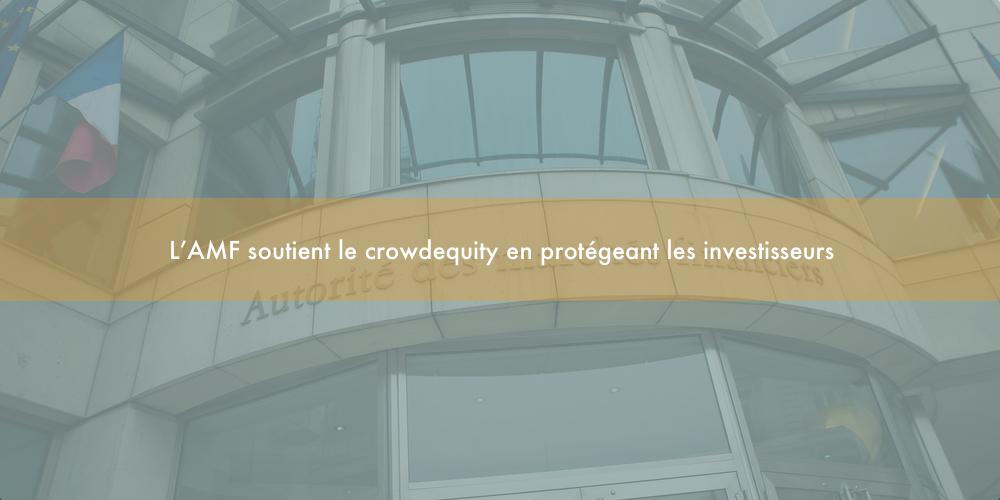 L'AMF soutient le crowdequity en protégeant les investisseurs