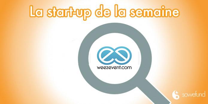 Les secrets des startups françaises à succès : Découvrez Weezevent !