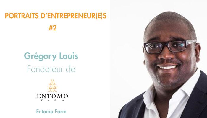 PORTRAITS D'ENTREPRENEUR(E)S #2 : GRÉGORY LOUIS