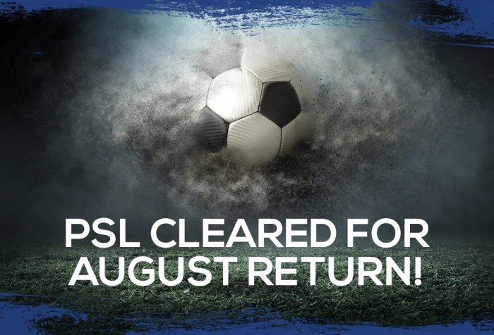 PSL cleared for August return