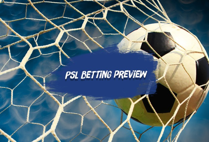 PSL Betting Preview