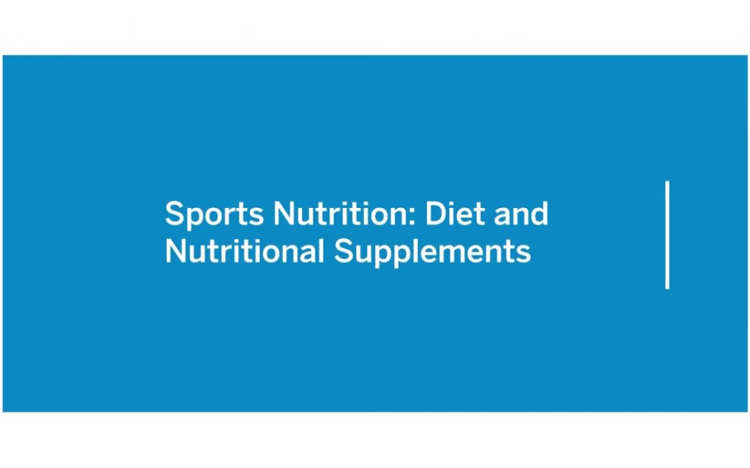 Sports Nutrition: Diet and Nutritional Supplements