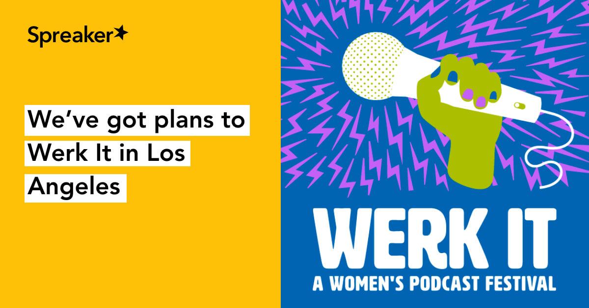 """Plans to """"Werk It"""" in LA this October - Spreaker Blog"""