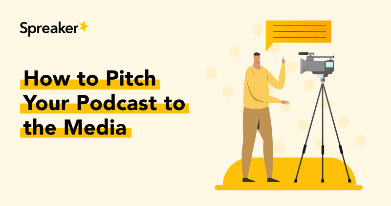 How to Pitch Your Podcast to the Media