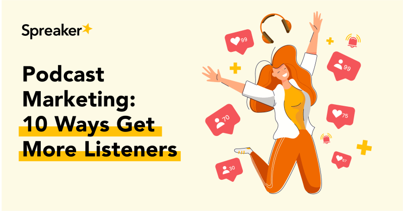 Podcast Marketing 10 Ways Get More Listeners
