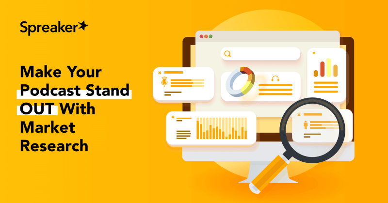 Make Your Podcast Stand OUT With Market Research
