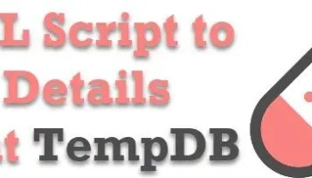 SQL SERVER - Script to Find and Monitoring TempDB Space Usage tempdbinfo