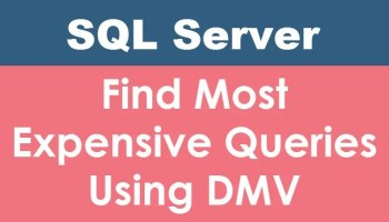 SQL SERVER - List Expensive Queries - Updated March 2021 mostexpensivequeries