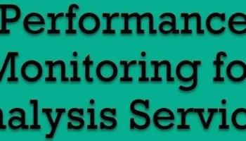SQL SERVER - Are You Suffering from Unknown SSAS Performance Challenges? - Notes from the Field #109 perfmonanalysis