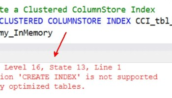 SQL SERVER - 2016 Error Reasons: Msg 10778, Level 16 Foreign key relationships between memory optimized tables and non-memory optimized tables are not supported error-cci-inmemory