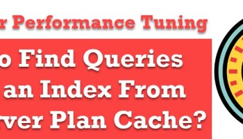SQL SERVER - Find Count of Table Used in Query From Cache queryindex