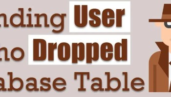 Who Dropped Your Table? - SQL in Sixty Seconds #112 userdropped