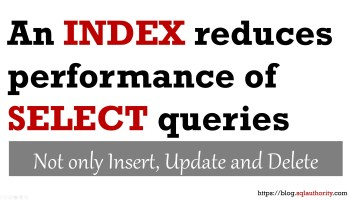 SQL SERVER - An Index Reduces Performance of SELECT Queries indexperformance