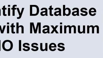 SQL SERVER - Find Most Active Database in SQL Server - DMV dm_io_virtual_file_stats maxioissue