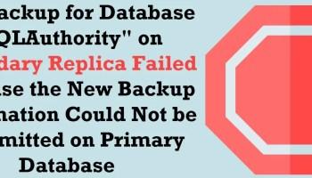 SQL SERVER - Backup Error: 3636 - An Error Occurred While Processing BackupMetadata secondary-replica