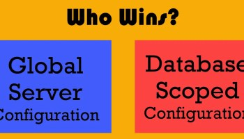 SQL SERVER - Database Scoped Configurations Scoped-Configurations