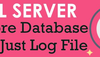SQL SERVER - Restore or Attach Database Without .NDF or .MDF is Not Possible JustLogFile