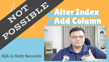 How to Alter Index to Add New Columns in SQL Server? - Interview Question of the Week #278 97-AlterIndexAddColumn-cover