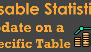 SQL SERVER - Disable Statistics Update on a Specific Table disable-statistics