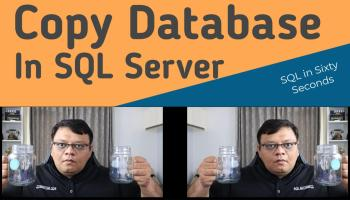 Shutdown SQL Server Via T-SQL - SQL in Sixty Seconds #163 169-CopyDatabase-YT