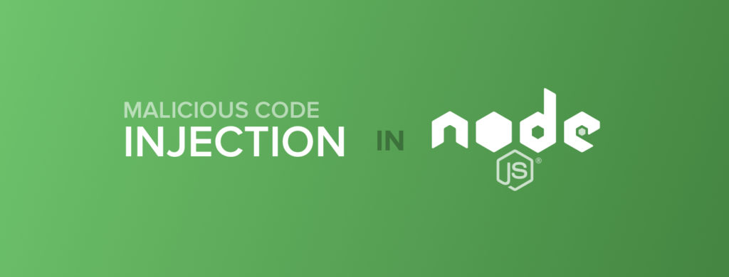 One easy way to inject malicious code in any Node js