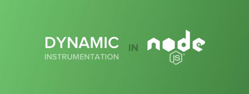 Dynamic Instrumentation in Node.js